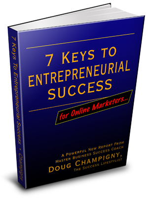 7 Keys To Entrepreneurial Success For Online Marketers