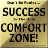 Success Is The ONLY Comfort Zone