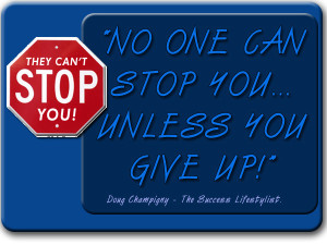 Motivation: No one Can Stop You Unless You Give Up!