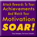 Attach Rewards To Your Achievements And Watch Your Motivation Soar!