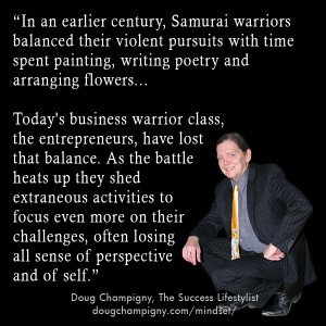 Entrepreneurs Are Todays Business Warrior Class